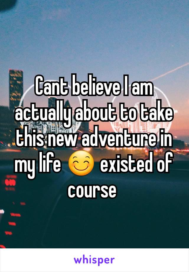 Cant believe I am actually about to take this new adventure in my life 😊 existed of course