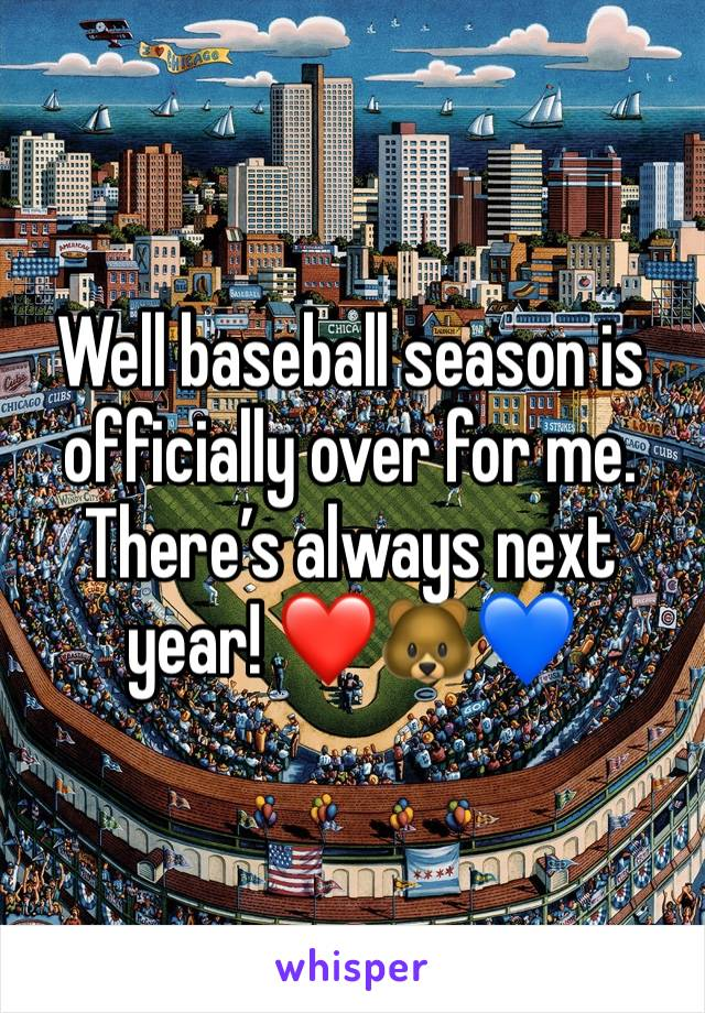 Well baseball season is officially over for me. There's always next year! ❤️🐻💙
