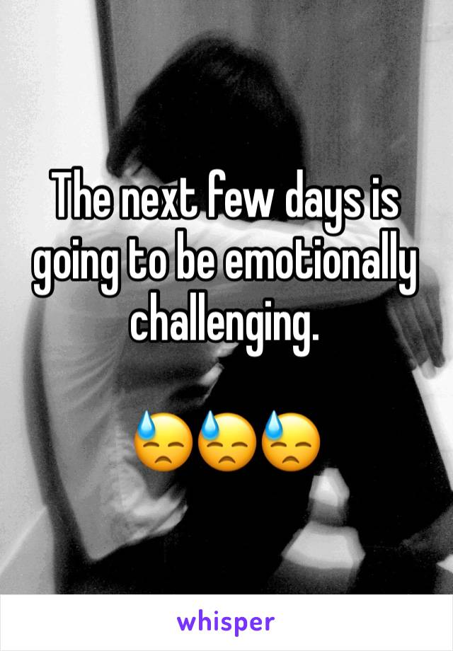 The next few days is going to be emotionally challenging.   😓😓😓