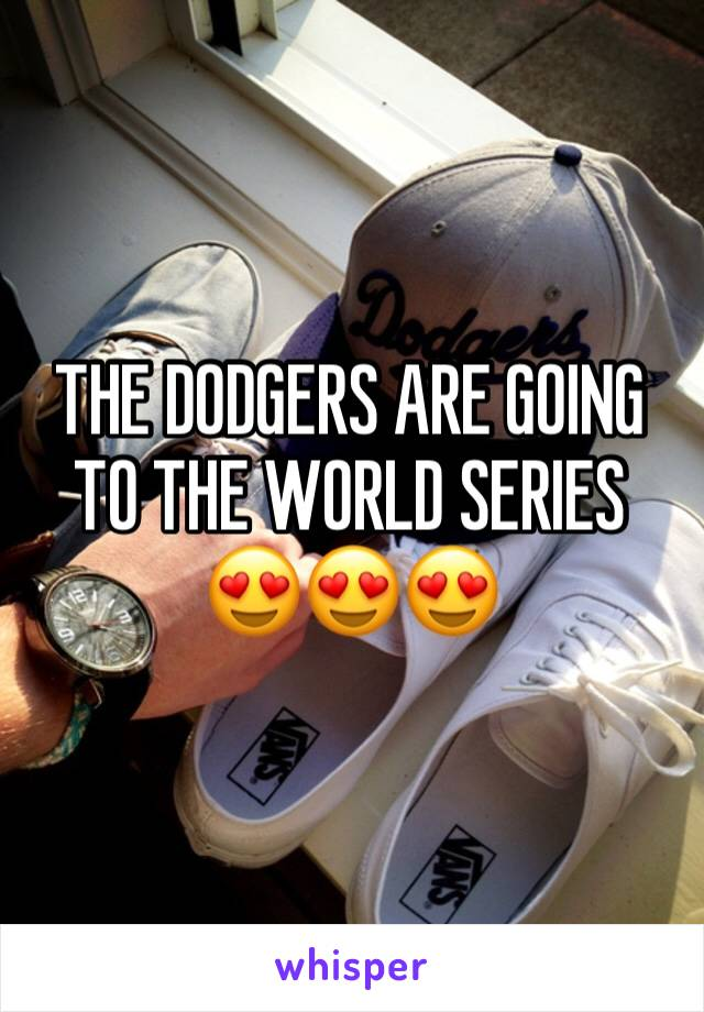 THE DODGERS ARE GOING TO THE WORLD SERIES 😍😍😍