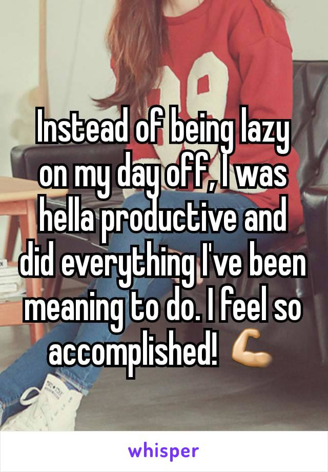 Instead of being lazy on my day off, I was hella productive and did everything I've been meaning to do. I feel so accomplished! 💪🏻