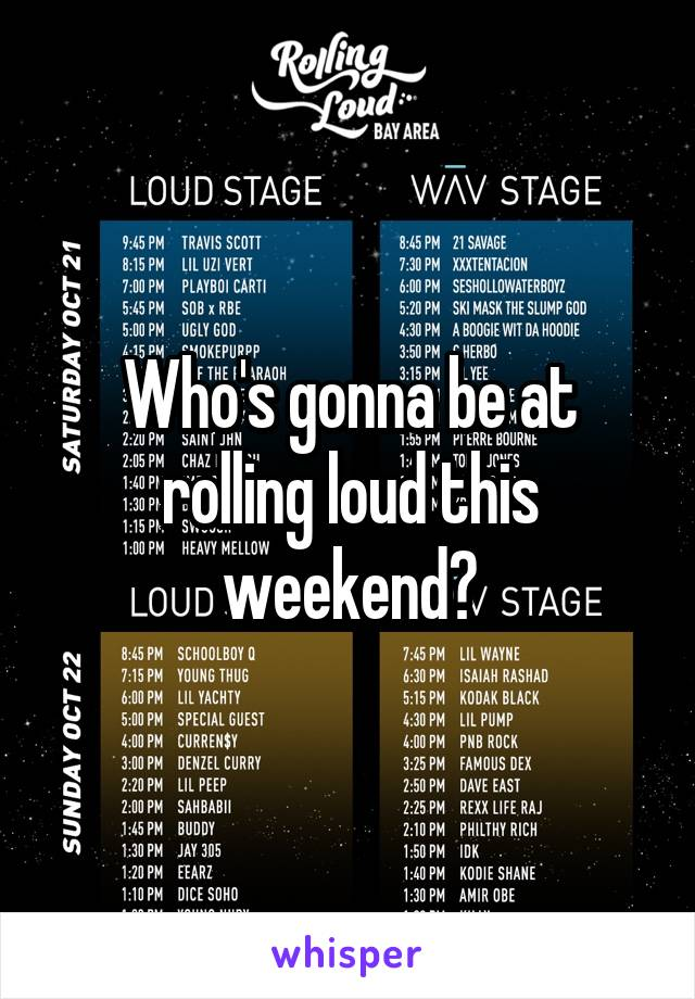 Who's gonna be at rolling loud this weekend?