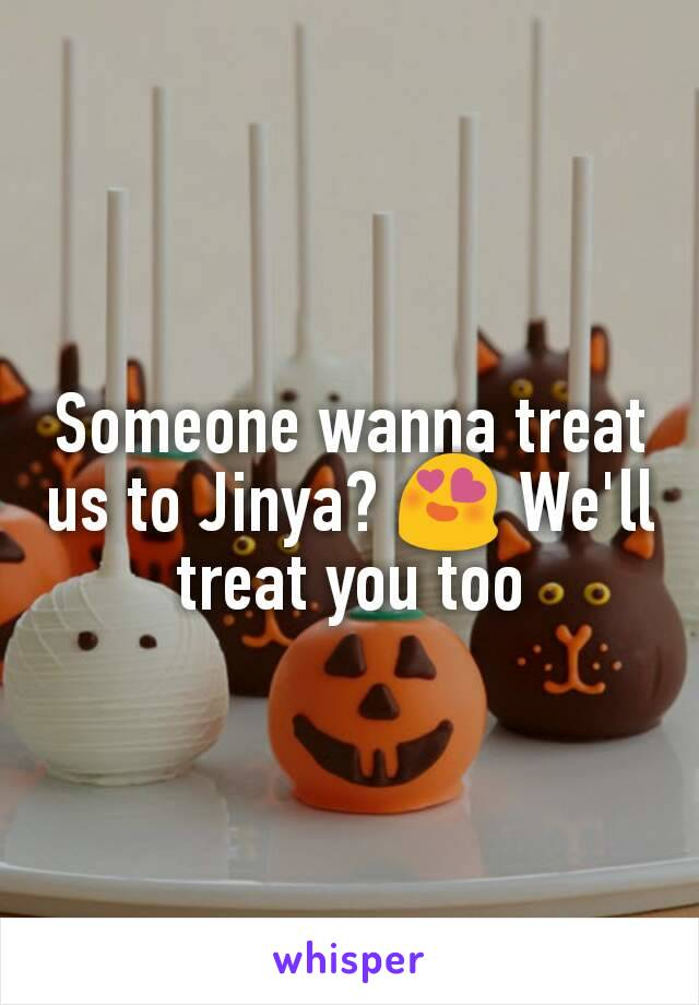 Someone wanna treat us to Jinya? 😍 We'll treat you too