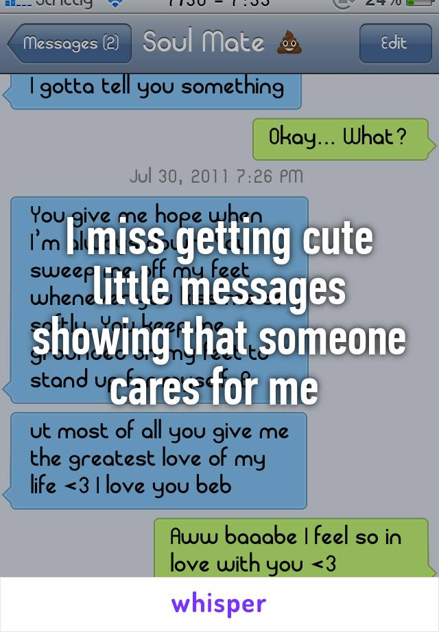I miss getting cute little messages showing that someone cares for me