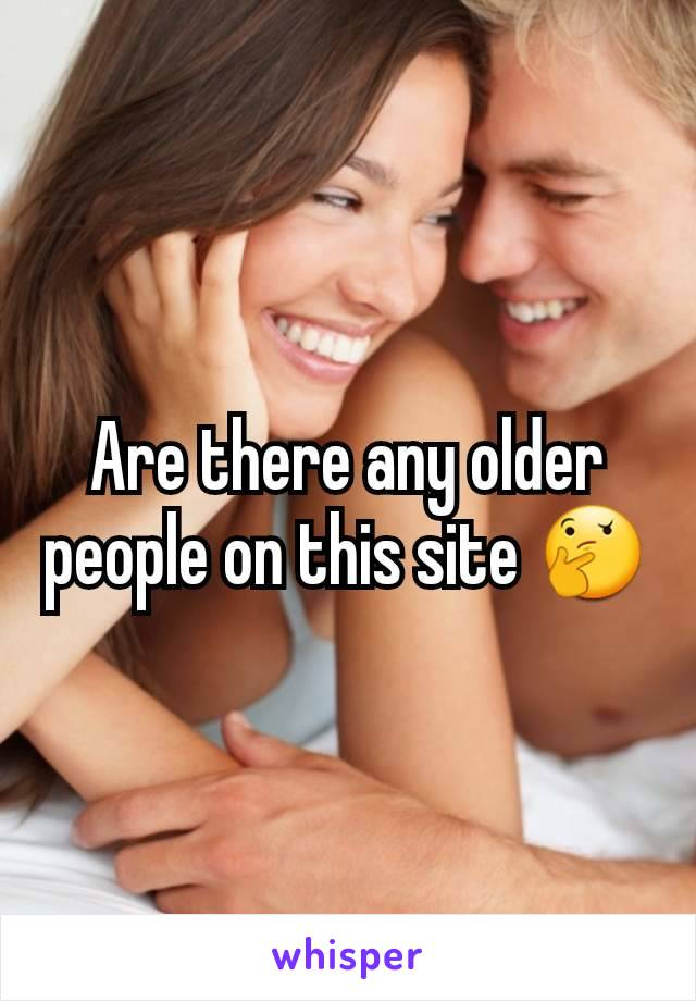 Are there any older people on this site 🤔
