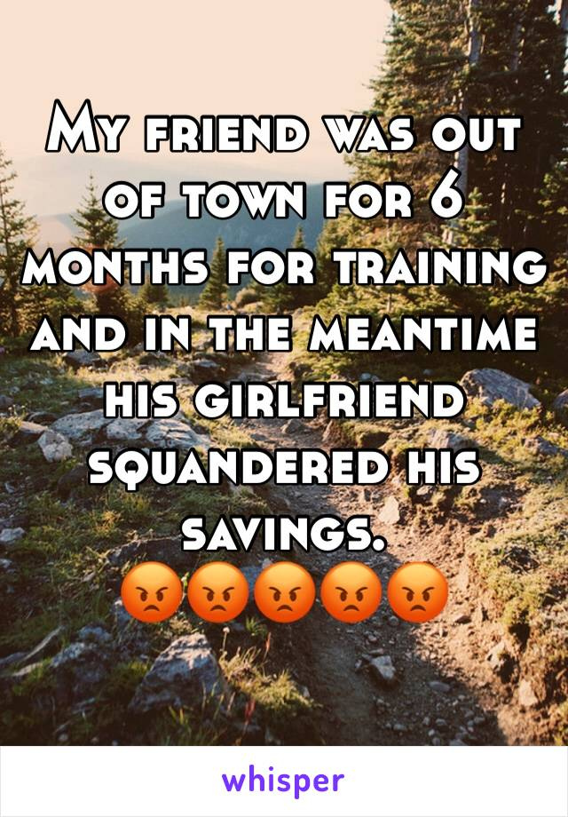 My friend was out of town for 6 months for training and in the meantime his girlfriend squandered his savings. 😡😡😡😡😡
