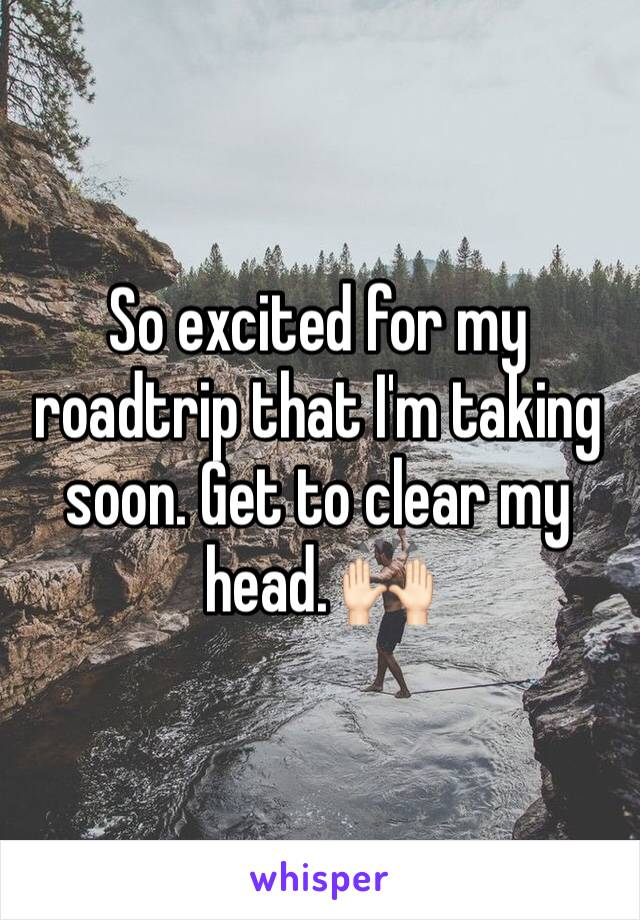 So excited for my roadtrip that I'm taking soon. Get to clear my head. 🙌🏻