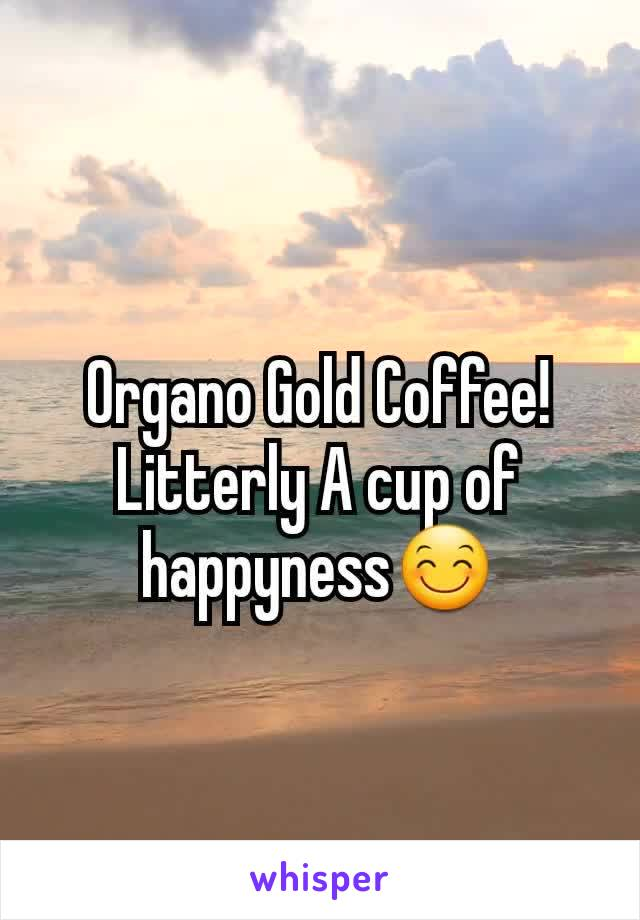 Organo Gold Coffee!Litterly A cup of happyness😊
