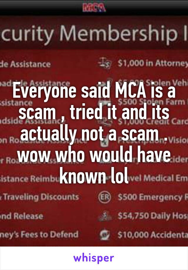 Everyone said MCA is a scam , tried it and its actually not a scam . wow who would have known lol