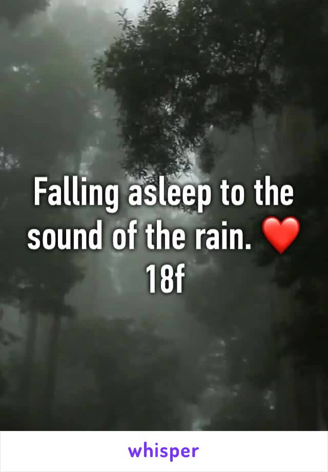 Falling asleep to the sound of the rain. ❤️  18f