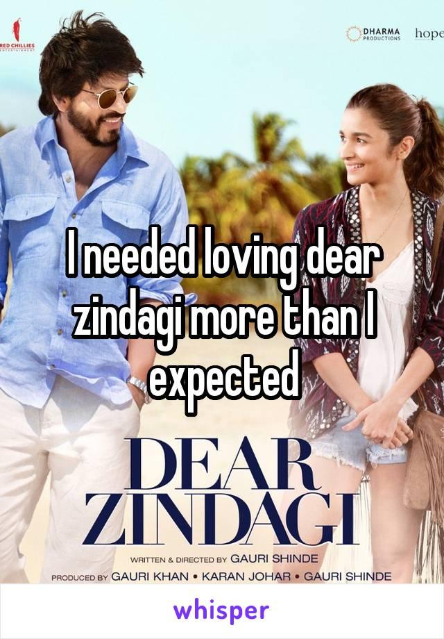 I needed loving dear zindagi more than I expected