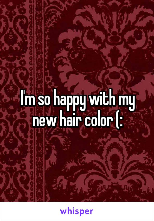 I'm so happy with my new hair color (:
