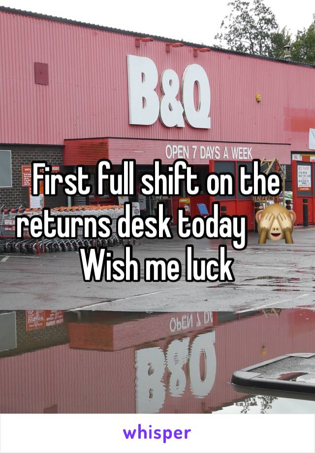 First full shift on the returns desk today 🙈 Wish me luck