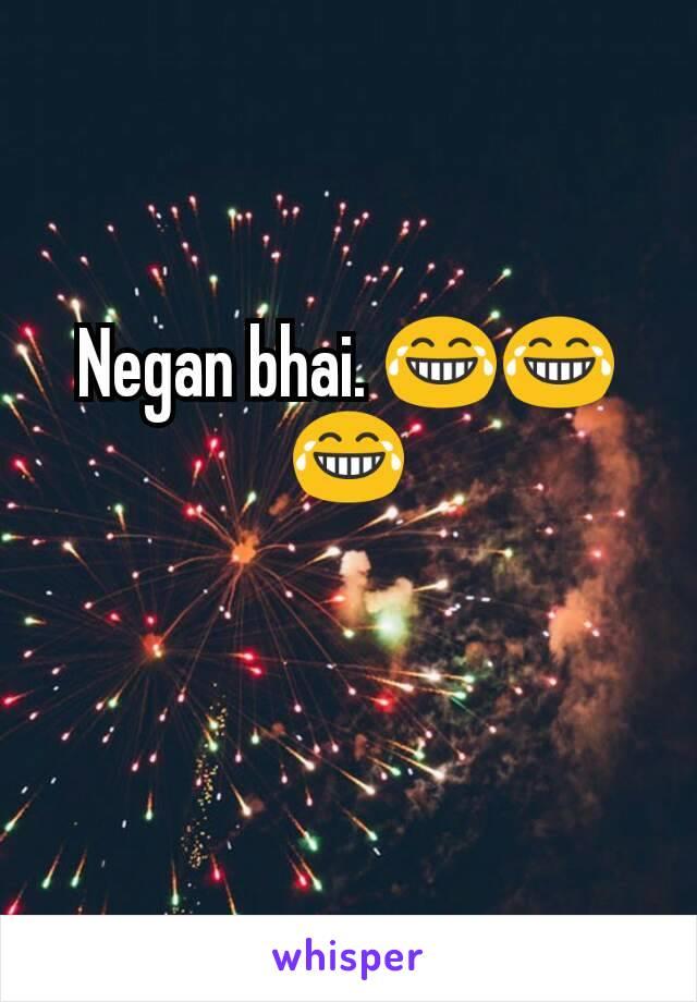 Negan bhai. 😂😂😂