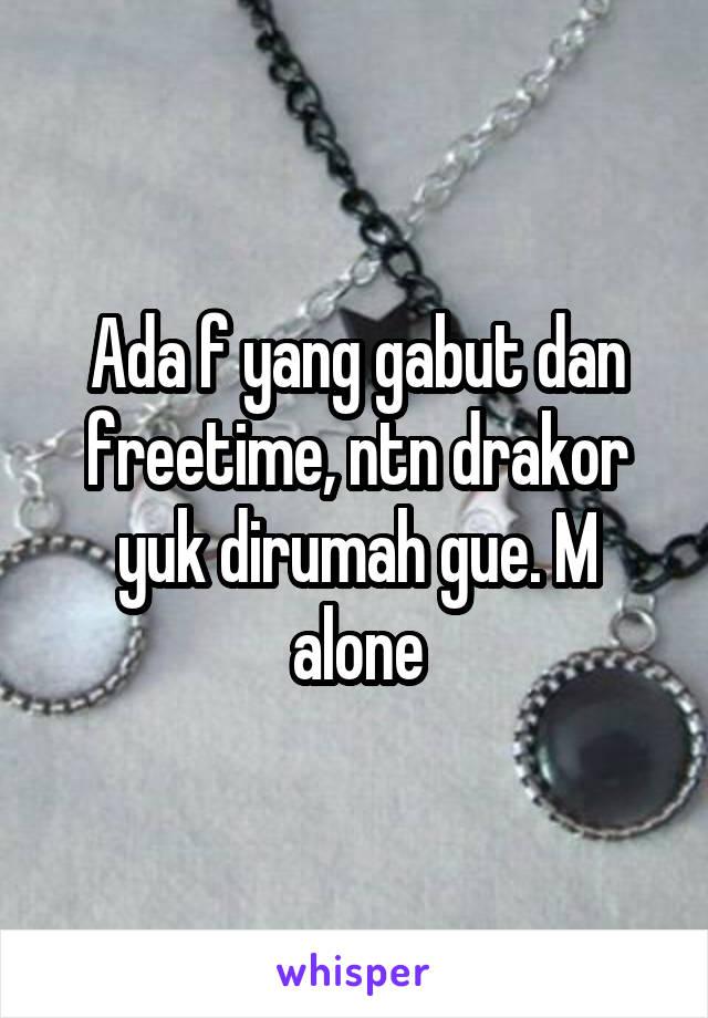 Ada f yang gabut dan freetime, ntn drakor yuk dirumah gue. M alone