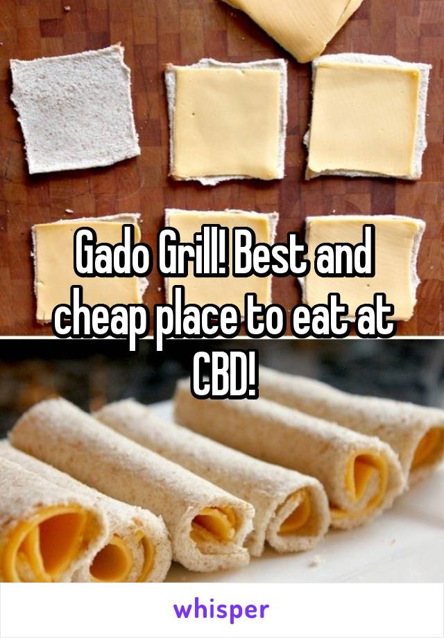 Gado Grill! Best and cheap place to eat at CBD!