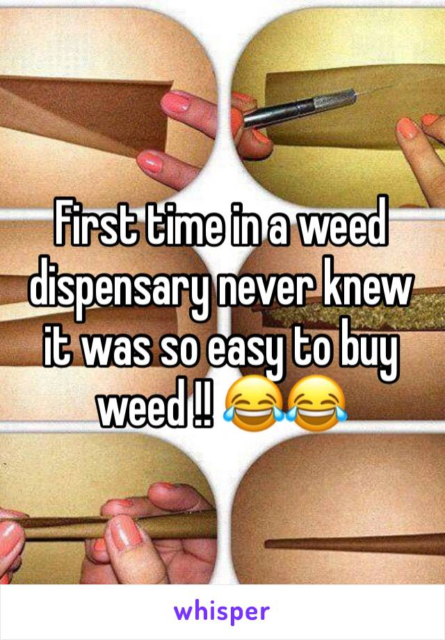 First time in a weed dispensary never knew it was so easy to buy weed !! 😂😂