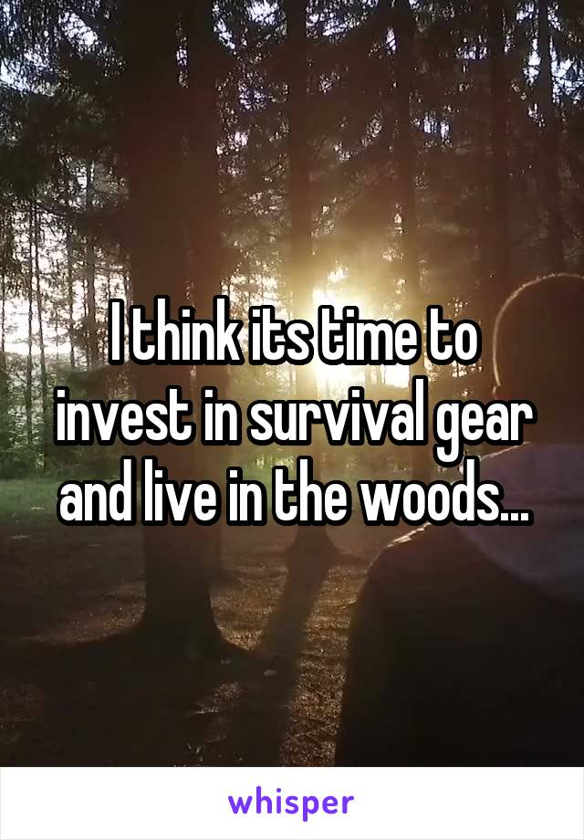 I think its time to invest in survival gear and live in the woods...