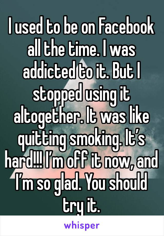 I used to be on Facebook all the time. I was addicted to it. But I stopped using it altogether. It was like quitting smoking. It's hard!!! I'm off it now, and I'm so glad. You should try it.