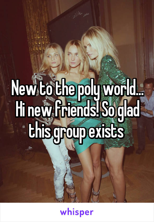 New to the poly world... Hi new friends! So glad this group exists