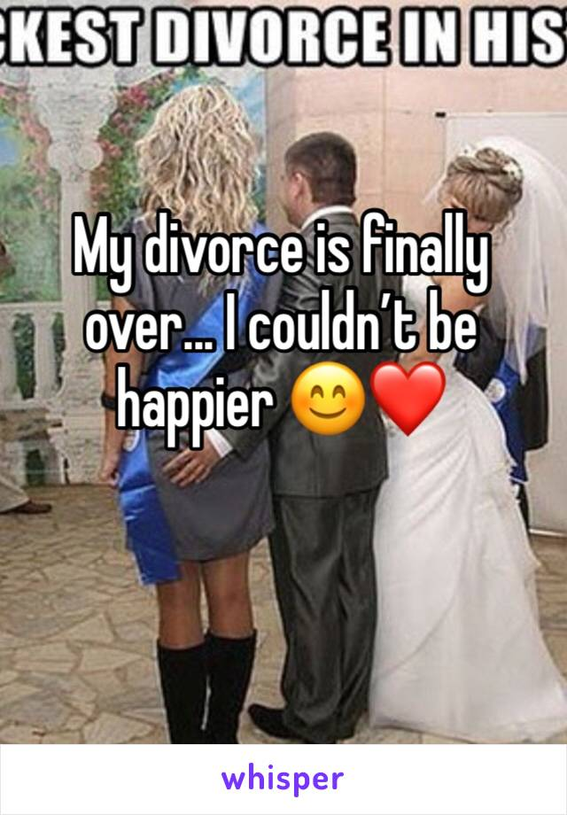 My divorce is finally over... I couldn't be happier 😊❤️