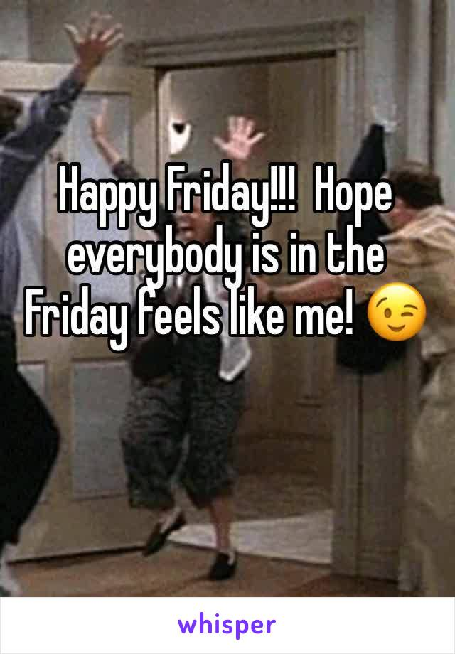 Happy Friday!!!  Hope everybody is in the Friday feels like me! 😉