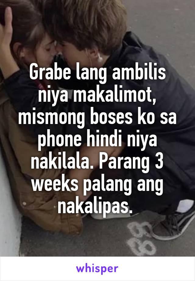 Grabe lang ambilis niya makalimot, mismong boses ko sa phone hindi niya nakilala. Parang 3 weeks palang ang nakalipas.