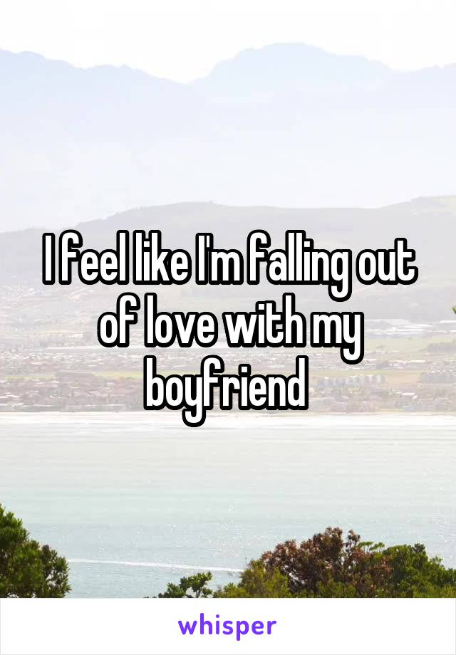 I feel like I'm falling out of love with my boyfriend