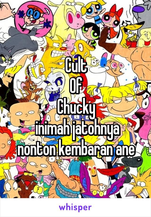 Cult Of Chucky  inimah jatohnya nonton kembaran ane