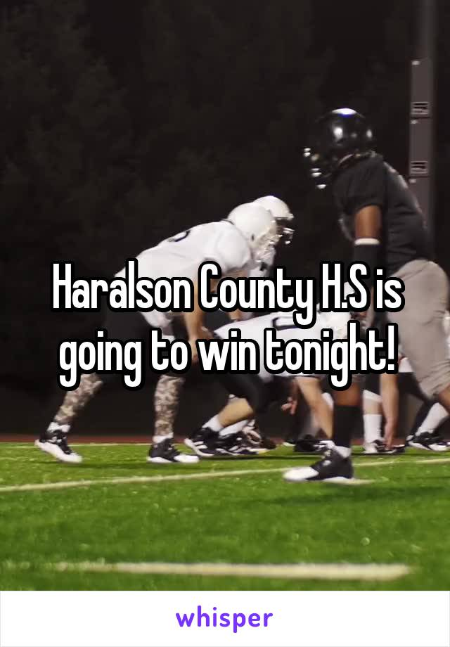 Haralson County H.S is going to win tonight!