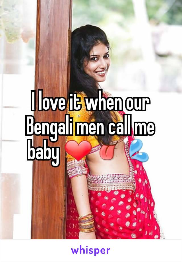 I love it when our Bengali men call me baby ❤👅💦