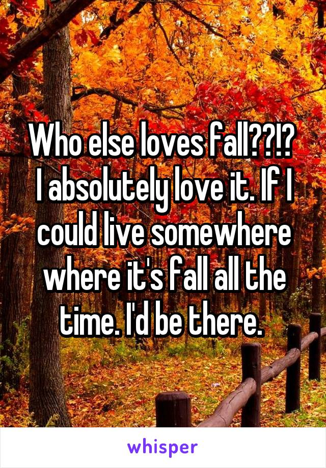 Who else loves fall??!?  I absolutely love it. If I could live somewhere where it's fall all the time. I'd be there.