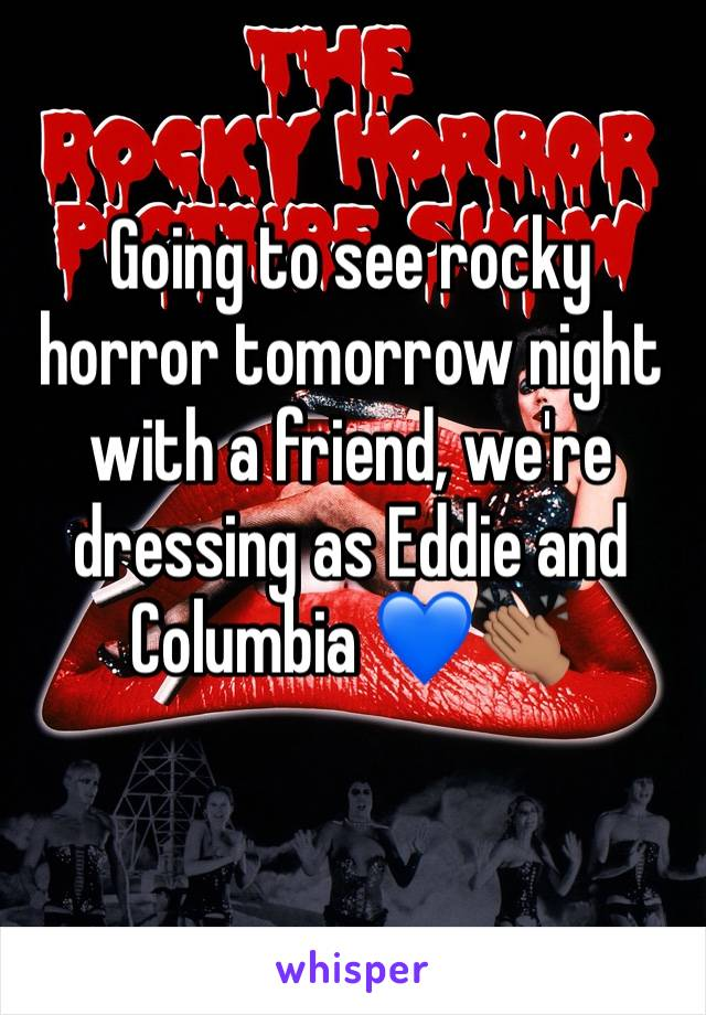 Going to see rocky horror tomorrow night with a friend, we're dressing as Eddie and Columbia 💙👏🏽