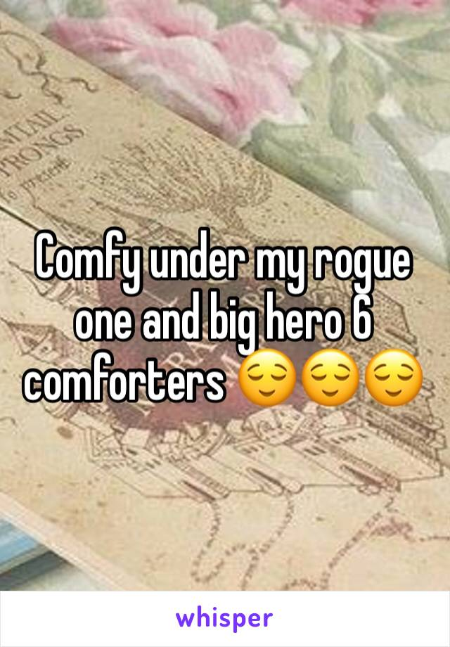 Comfy under my rogue one and big hero 6 comforters 😌😌😌