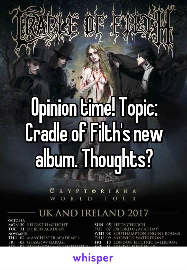 Opinion time! Topic: Cradle of Filth's new album. Thoughts?