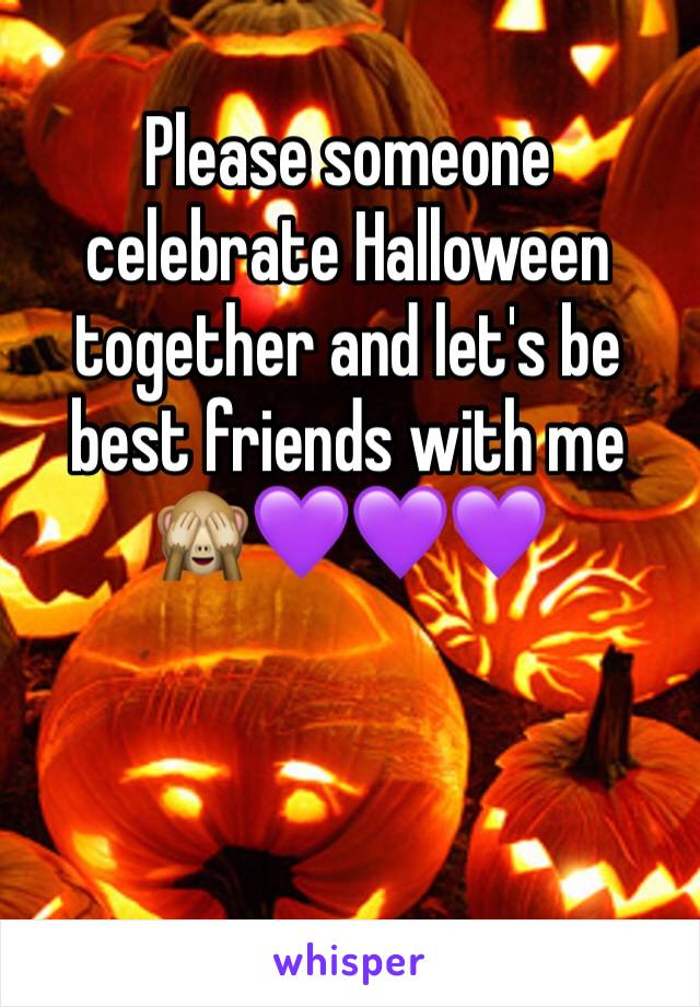 Please someone celebrate Halloween together and let's be best friends with me 🙈💜💜💜