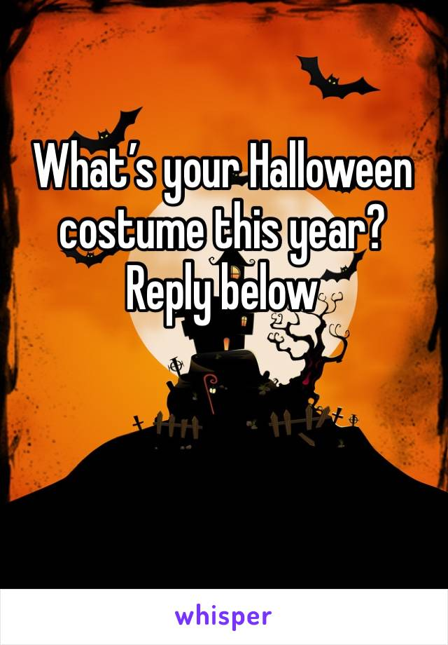What's your Halloween costume this year? Reply below