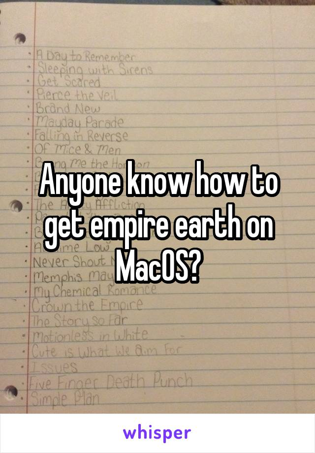 Anyone know how to get empire earth on MacOS?