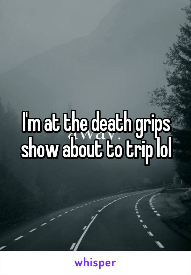 I'm at the death grips show about to trip lol