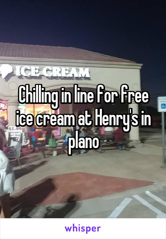 Chilling in line for free ice cream at Henry's in plano
