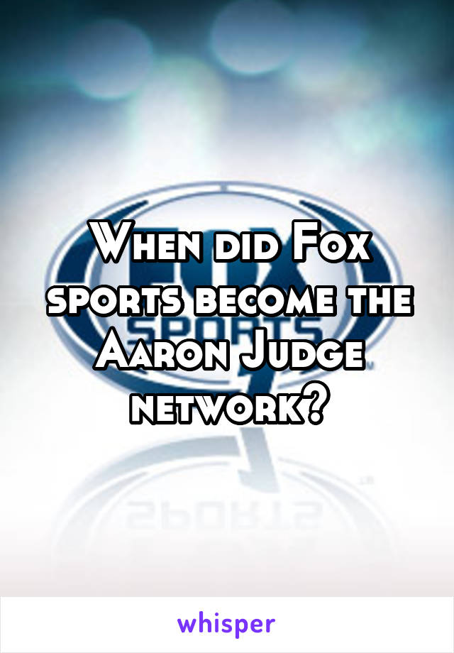 When did Fox sports become the Aaron Judge network?