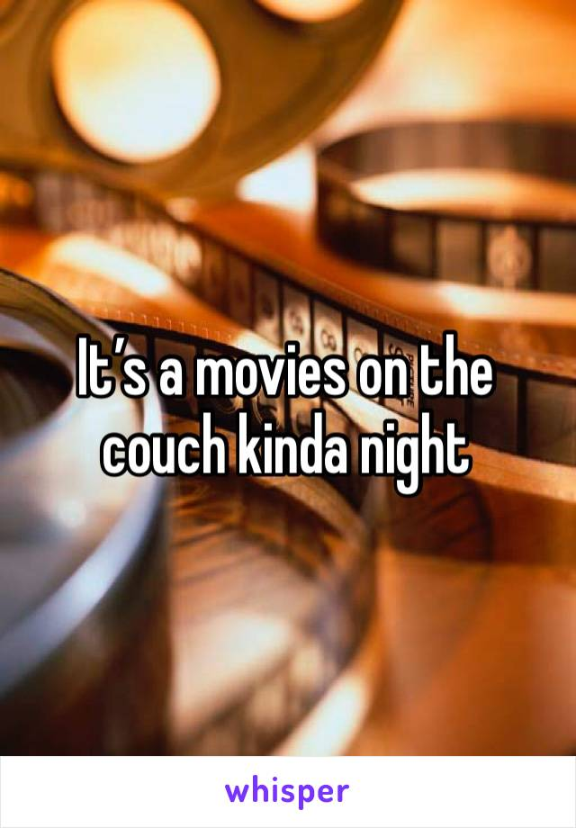 It's a movies on the couch kinda night