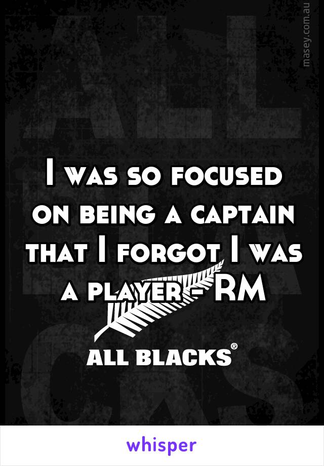 I was so focused on being a captain that I forgot I was a player - RM