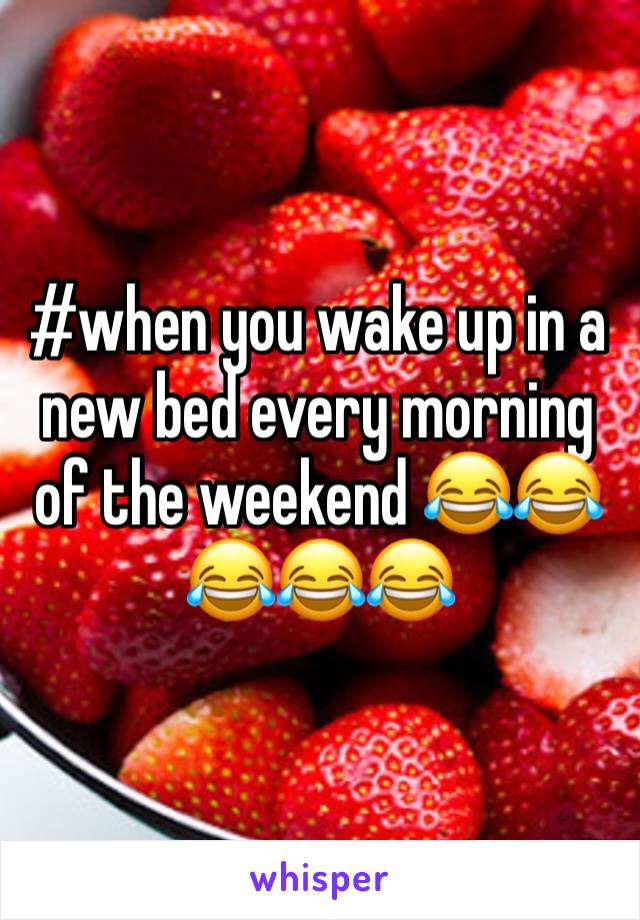 #when you wake up in a new bed every morning of the weekend 😂😂😂😂😂