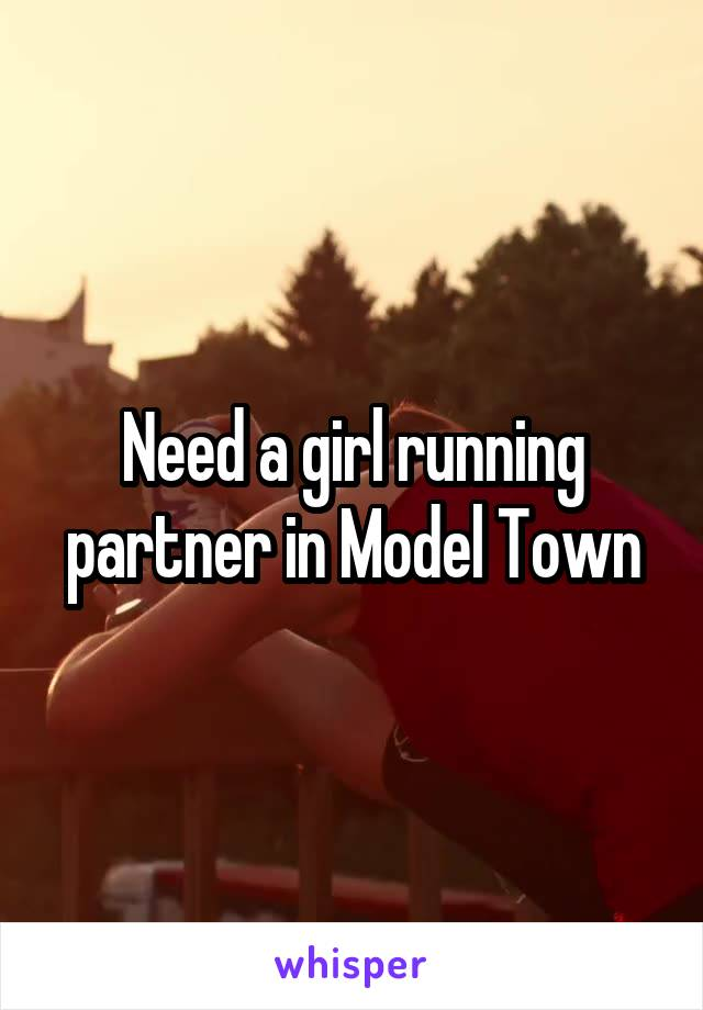 Need a girl running partner in Model Town