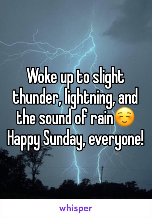 Woke up to slight thunder, lightning, and the sound of rain☺️ Happy Sunday, everyone!