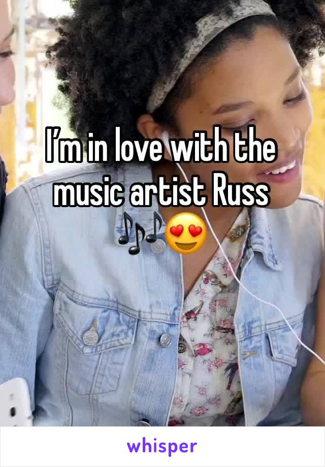 I'm in love with the music artist Russ 🎶😍