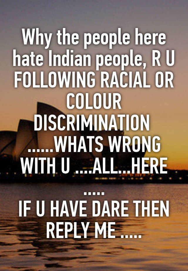 whats wrong with using indians for