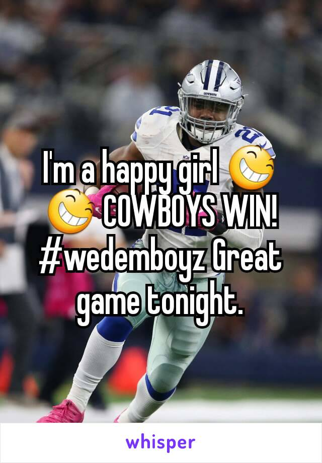 I'm a happy girl 😆 😆 COWBOYS WIN! #wedemboyz Great game tonight.