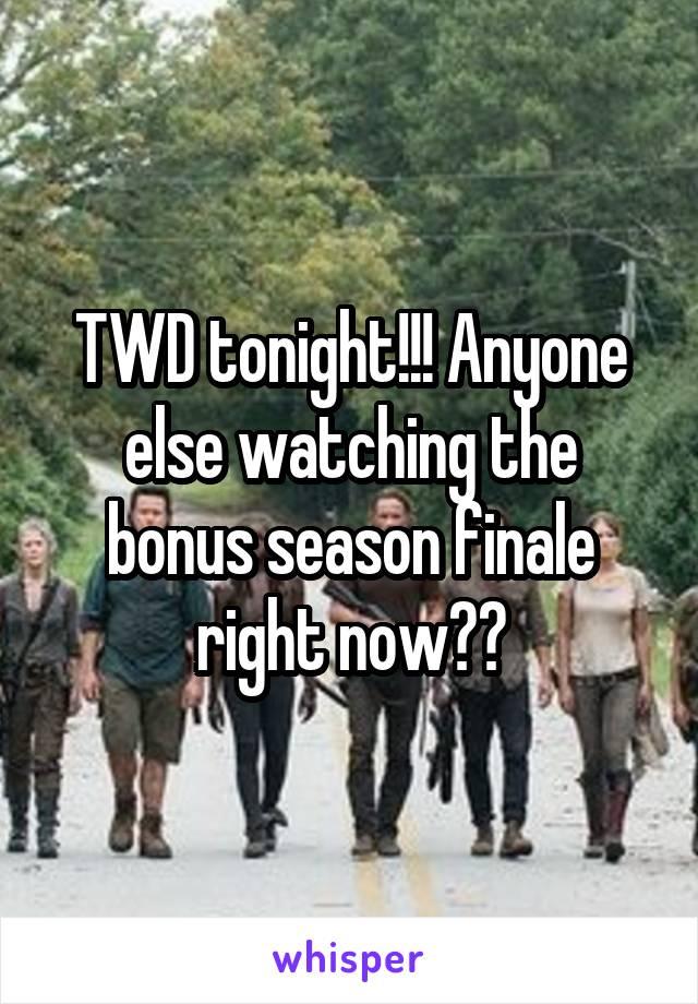 TWD tonight!!! Anyone else watching the bonus season finale right now??